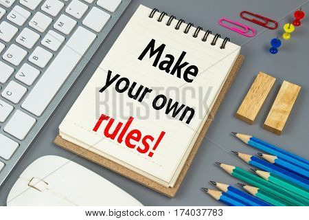Make your own rules, Text message on white paper