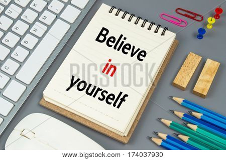 Believe in yourself, Text message on white paper