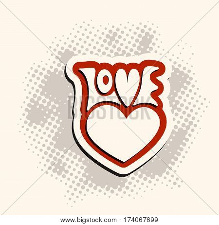 Love and heart sign hand lettering. Vector label retro style. Badge stiker template illustration.
