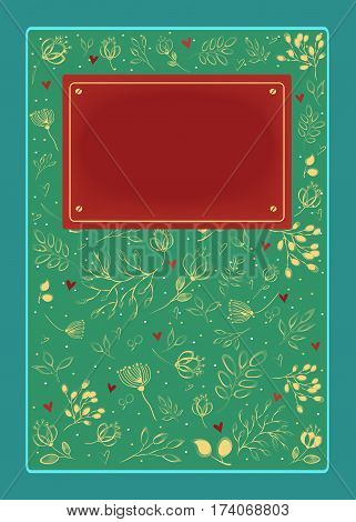 Floral romantic card. Yellow graceful flowers and plants with drawing effect. Red small hearts. Green background and frame. Red banner for custom text
