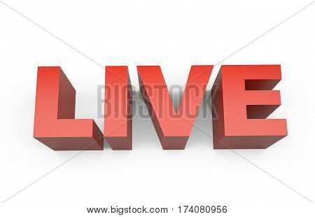 Live - red text. Isolated on white background 3d illustration.