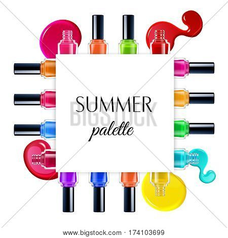 Summer palette of colorful nail polishes and blots frame on white background realistic vector illustration