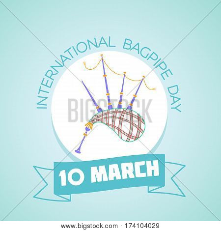 10 March International Bagpipe Day