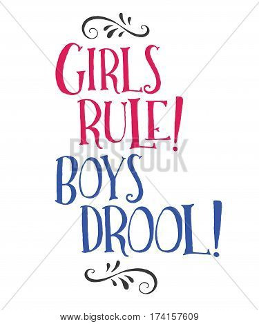 Girls Rule! Boys Drool! Hand Lettering Style Typography Design Bright Pink and Blue with design ornament accents on top and bottom in black
