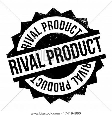 Rival Product rubber stamp. Grunge design with dust scratches. Effects can be easily removed for a clean, crisp look. Color is easily changed.