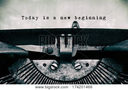 Today Is A New Beginning Words Typed On A Vintage Typewriter In Black And White.