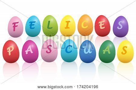 FELICES PASCUAS - spanish for HAPPY EASTER- written with colorful easter eggs. Isolated vector illustration on white background.
