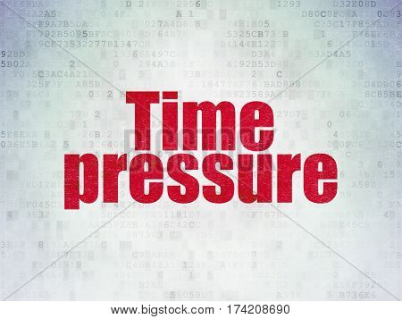 Time concept: Painted red word Time Pressure on Digital Data Paper background