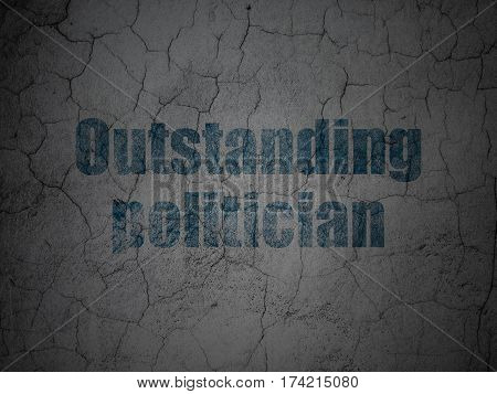 Politics concept: Blue Outstanding Politician on grunge textured concrete wall background