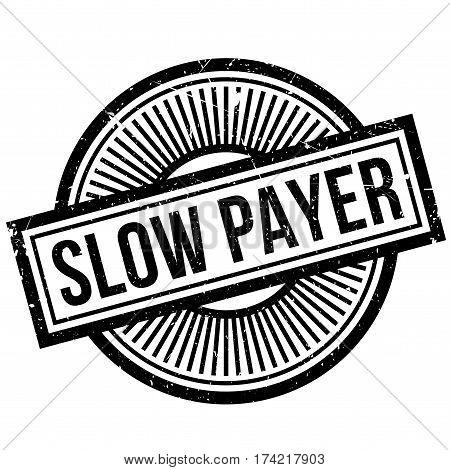 Slow Payer rubber stamp. Grunge design with dust scratches. Effects can be easily removed for a clean, crisp look. Color is easily changed.