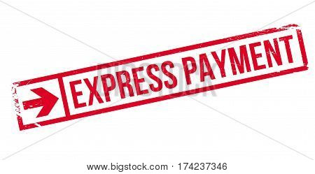 Express Payment rubber stamp. Grunge design with dust scratches. Effects can be easily removed for a clean, crisp look. Color is easily changed.