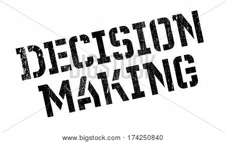 Decision Making rubber stamp. Grunge design with dust scratches. Effects can be easily removed for a clean, crisp look. Color is easily changed.