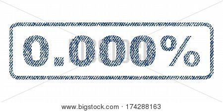 0.000 Percent text textile seal stamp watermark. Blue jeans fabric vectorized texture. Vector caption inside rounded rectangular banner. Rubber sticker with fiber textile structure.