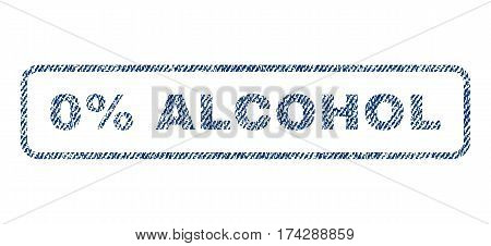0 Percent Alcohol text textile seal stamp watermark. Blue jeans fabric vectorized texture. Vector caption inside rounded rectangular banner. Rubber sign with fiber textile structure.