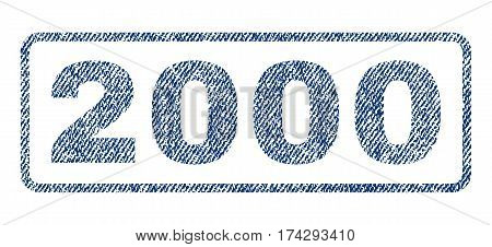 2000 text textile seal stamp watermark. Blue jeans fabric vectorized texture. Vector tag inside rounded rectangular shape. Rubber sign with fiber textile structure.