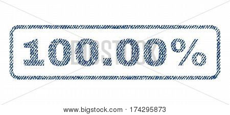 100.00 Percent text textile seal stamp watermark. Blue jeans fabric vectorized texture. Vector caption inside rounded rectangular banner. Rubber sign with fiber textile structure.