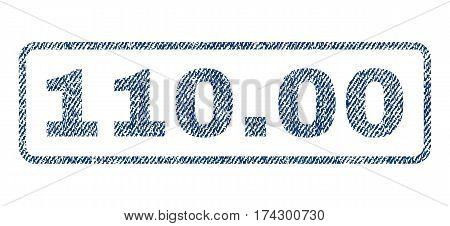 110.00 text textile seal stamp watermark. Blue jeans fabric vectorized texture. Vector caption inside rounded rectangular shape. Rubber sticker with fiber textile structure.