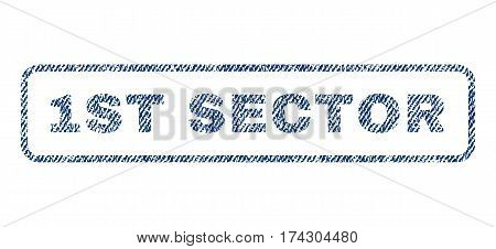 1st Sector text textile seal stamp watermark. Blue jeans fabric vectorized texture. Vector tag inside rounded rectangular banner. Rubber sign with fiber textile structure.