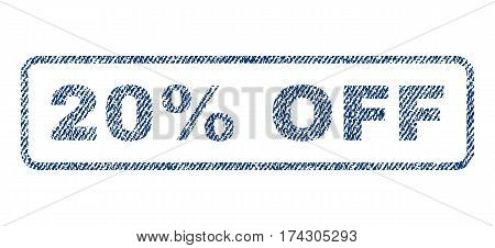 20 Percent Off text textile seal stamp watermark. Blue jeans fabric vectorized texture. Vector caption inside rounded rectangular banner. Rubber sticker with fiber textile structure.