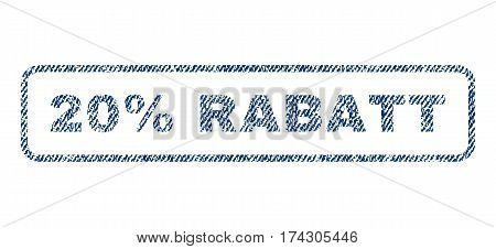 20 Percent Rabatt text textile seal stamp watermark. Blue jeans fabric vectorized texture. Vector tag inside rounded rectangular shape. Rubber emblem with fiber textile structure.