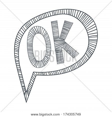Word Ok Approving, Hand Drawn Comic Speech Bubble Template, Isolated Black And White Hand Drawn Clipart Object. Sketch Style Monochrome Sticker With Speech Balloon For Cartoons And Comics.