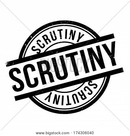 Scrutiny rubber stamp. Grunge design with dust scratches. Effects can be easily removed for a clean, crisp look. Color is easily changed.