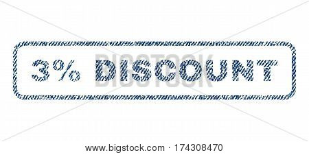 3 Percent Discount text textile seal stamp watermark. Blue jeans fabric vectorized texture. Vector tag inside rounded rectangular banner. Rubber emblem with fiber textile structure.