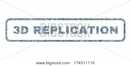 3D Replication text textile seal stamp watermark. Blue jeans fabric vectorized texture. Vector tag inside rounded rectangular shape. Rubber sticker with fiber textile structure.