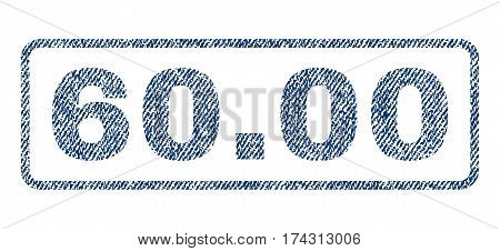 60.00 text textile seal stamp watermark. Blue jeans fabric vectorized texture. Vector caption inside rounded rectangular shape. Rubber emblem with fiber textile structure.
