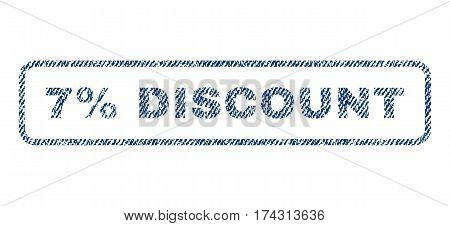 7 Percent Discount text textile seal stamp watermark. Blue jeans fabric vectorized texture. Vector tag inside rounded rectangular shape. Rubber emblem with fiber textile structure.