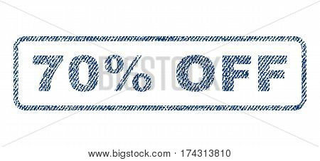 70 Percent Off text textile seal stamp watermark. Blue jeans fabric vectorized texture. Vector caption inside rounded rectangular banner. Rubber sticker with fiber textile structure.