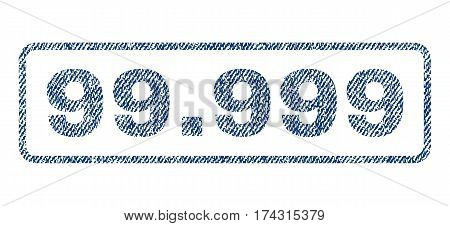 99.999 text textile seal stamp watermark. Blue jeans fabric vectorized texture. Vector caption inside rounded rectangular banner. Rubber sign with fiber textile structure.