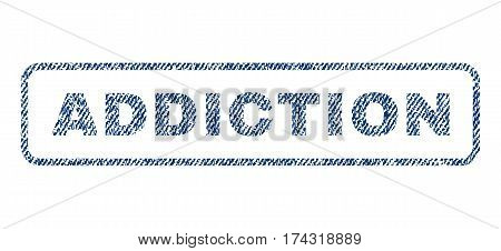 Addiction text textile seal stamp watermark. Blue jeans fabric vectorized texture. Vector caption inside rounded rectangular banner. Rubber emblem with fiber textile structure.