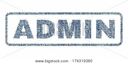 Admin text textile seal stamp watermark. Blue jeans fabric vectorized texture. Vector caption inside rounded rectangular banner. Rubber sticker with fiber textile structure.