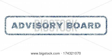 Advisory Board text textile seal stamp watermark. Blue jeans fabric vectorized texture. Vector tag inside rounded rectangular banner. Rubber sticker with fiber textile structure.