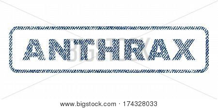 Anthrax text textile seal stamp watermark. Blue jeans fabric vectorized texture. Vector caption inside rounded rectangular banner. Rubber emblem with fiber textile structure.