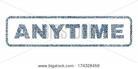 Anytime text textile seal stamp watermark. Blue jeans fabric vectorized texture. Vector tag inside rounded rectangular banner. Rubber sticker with fiber textile structure.