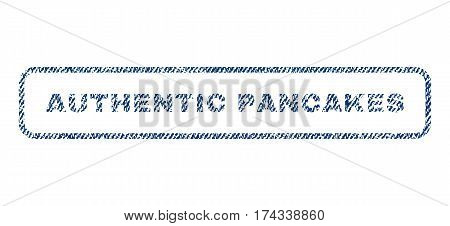 Authentic Pancakes text textile seal stamp watermark. Blue jeans fabric vectorized texture. Vector caption inside rounded rectangular shape. Rubber emblem with fiber textile structure.