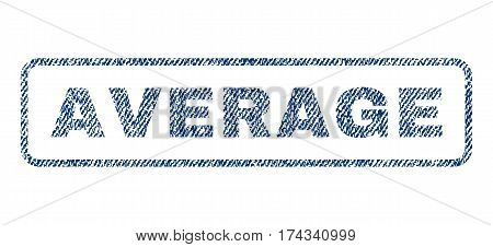 Average text textile seal stamp watermark. Blue jeans fabric vectorized texture. Vector caption inside rounded rectangular shape. Rubber emblem with fiber textile structure.