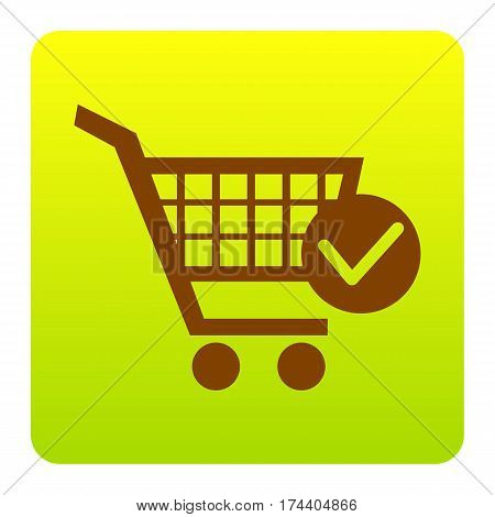 Shopping Cart with Check Mark sign. Vector. Brown icon at green-yellow gradient square with rounded corners on white background. Isolated.