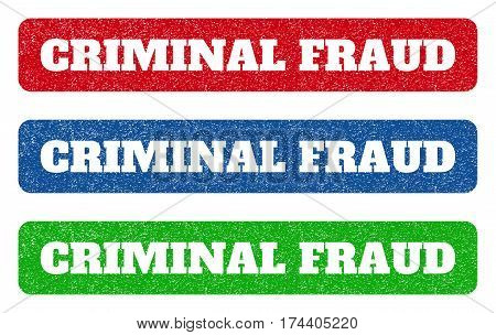 Colored rubber seal stamps with Criminal Fraud text hole. Vector tag inside rounded rectangular banner. Grunge design and unclean texture for watermark labels. Blue, green, red scratched sticker.