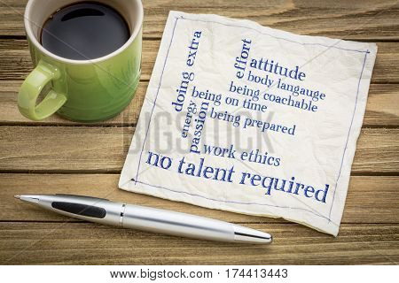 No talent required concept - handwriting on a napkin with a cup of coffee