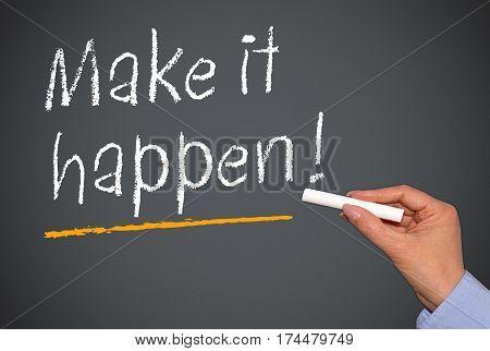 Make it happen - female hand writing text