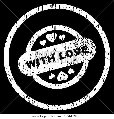 With Love Stamp Seal grainy textured icon for overlay watermark stamps. Rounded flat vector symbol with dust texture. Circled white ink rubber seal stamp with grunge design on a black background.
