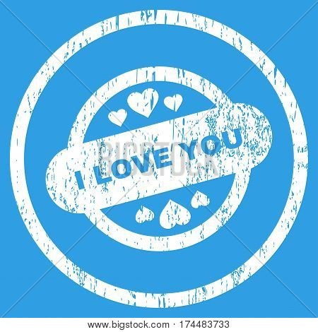 I Love You Stamp Seal grainy textured icon for overlay watermark stamps. Rounded flat vector symbol with unclean texture. Circled white ink rubber seal stamp with grunge design on a blue background.