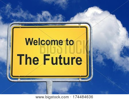 Welcome to the Future - yellow sign with text and blue sky