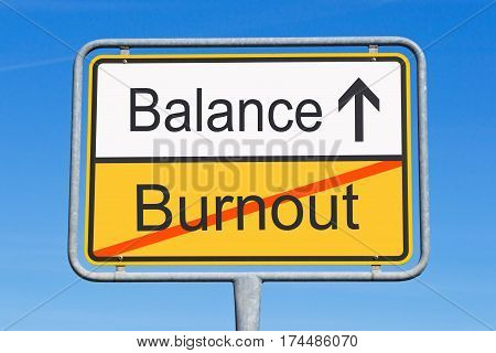 Burnout and Balance - traffic sign concept with arrow and text