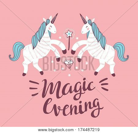 Vector poster with unicorns on the pink background. Fantasy childish card design. Magical background with stylish phrase - 'Magic evening'. Vector illustration.