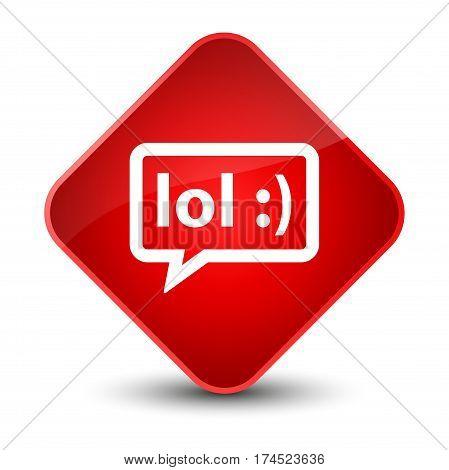 Lol Bubble Icon Elegant Red Diamond Button