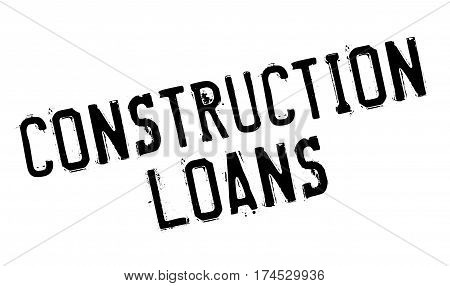 Construction Loans rubber stamp. Grunge design with dust scratches. Effects can be easily removed for a clean, crisp look. Color is easily changed.